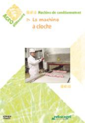 Dernières parutions dans Agro alimentaire, La machine à cloche