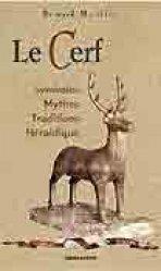 Souvent acheté avec 250 réponses aux questions des amoureux de la forêt, le Le cerf Symboles, mythes, tradition, héraldique