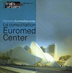 Dernières parutions dans Traits urbains, La consultation Euromed Center