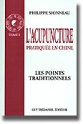 Souvent acheté avec Précis d'acuponcture chinoise, le L'acupuncture pratiquée en Chine Tome 1 Les points traditionnels