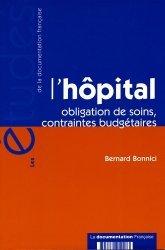 Souvent acheté avec Traité de santé publique, le L'hôpital Obligation de soins, contraintes budgétaires
