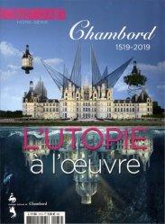 Dernières parutions sur Renaissance, L'estampille/L'objet d'art Hors-série N° 137, mai 2019 : Chambord, l'utopie à l'oeuvre