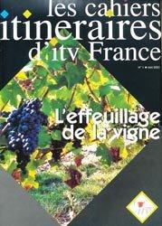 Souvent acheté avec Le coût des fournitures en viticulture et oenologie 2009, le L'effeuillage de la vigne