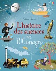 Dernières parutions sur Sciences et Technique, L'histoire des sciences en 100 images