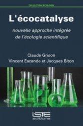 Dernières parutions dans Écologie, L'écocatalyse