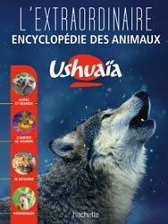 Nouvelle édition L'Extraordinaire encyclopédie Ushuaïa des animaux
