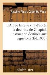 Dernières parutions dans Savoirs et Traditions, L'Art de faire le vin, d'après la doctrine de Chaptal, instruction destinée aux vignerons