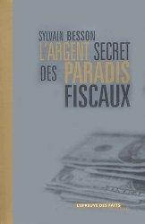 Dernières parutions dans L'épreuve des faits, L'argent secret des paradis fiscaux