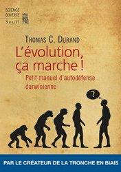 Dernières parutions sur L'évolution des espèces, L'évolution, ça marche !