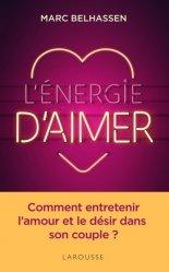 Dernières parutions dans Essai - Psychologie, L'Energie d'aimer