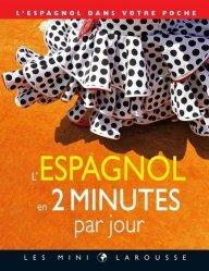 Dernières parutions dans Les mini Larousse, L'espagnol en 2 minutes par jour