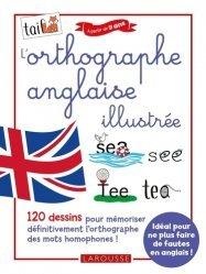 Dernières parutions sur Grammaire-Conjugaison-Orthographe, L'orthographe anglaise 100 % illustrée
