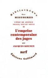 Dernières parutions dans Bibliothèque des histoires, L'Etat de justice, France, XIIIe-XXe siècle. Tome 2, L'emprise contemporaine des juges