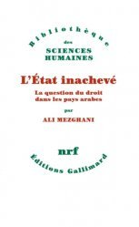Dernières parutions dans Bibliothèque des Sciences Humaines, L'Etat inachevé. La question du droit dans les pays arabes