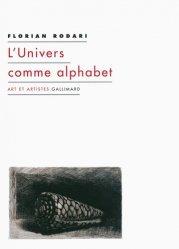Dernières parutions dans Art et artistes, L'Univers comme alphabet