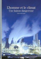 Dernières parutions dans Découvertes, L'homme et le climat Une liaison dangereuse