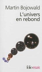Dernières parutions dans Folio Essais, L'univers en rebond