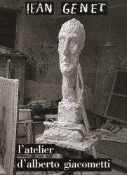 Dernières parutions dans L'arbalète, L'atelier d'Alberto Giacometti