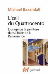 Dernières parutions sur Histoire de la peinture, L'oeil du Quattrocento. L'usage de la peinture dans l'Italie de la Renaissance