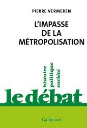 Dernières parutions dans Le Débat, L'impasse de la métropolisation