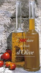 Souvent acheté avec Identification et caractérisation des variétés d'olivier cultivées en France Tome 1, le L'abcdaire de l'huile d'olive