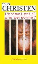 Dernières parutions dans Champs, L'animal est-il une personne ?