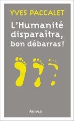 Souvent acheté avec La sculpture du vivant, le L'humanité disparaîtra, bon débarras !