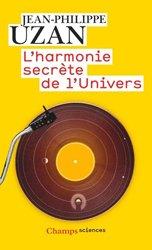 Dernières parutions dans Champs sciences, L'harmonie secrète de l'Univers