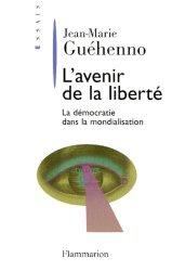 Dernières parutions dans Essais, L'AVENIR DE LA LIBERTE. La démocratie dans la mondialisation