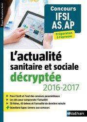 Souvent acheté avec Annales corrigées pour les candidats bacheliers - Concours IFSI, le L'actualité sanitaire et sociale décryptée 2016-2017