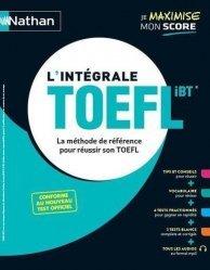 Dernières parutions sur Examens, L'intégrale TOEFL. La méthode de référence pour réussir son TOEFL, Edition 2020