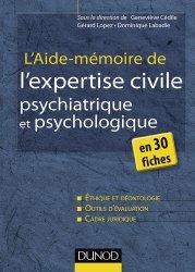 Dernières parutions sur Psychiatrie légale, L'aide-mémoire de l'expertise civile psychologique et psychiatrique