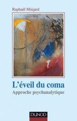 Dernières parutions dans Psychismes, L'éveil du coma