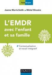 Dernières parutions sur EMDR, L'EMDR pour l'enfant traumatisé et sa famille