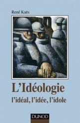 Dernières parutions dans Psychismes, L'idéologie : l'idéal, l'idée, l'idole