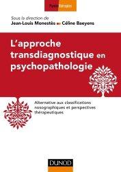 Dernières parutions sur Classifications - Echelles d'évaluation, L'approche transdiagnostique en psychopathologie