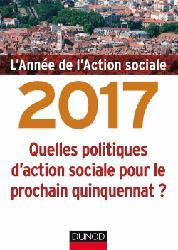 Dernières parutions sur Politiques sociales, L'année de l'action sociale 2017 - Quelles politiques d'action sociale pour le prochain quinquennat