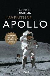 Dernières parutions sur Astronomes et astrophysiciens, L'aventure Apollo - Comment ils ont décroché la Lune