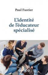 Dernières parutions sur Protection de l'enfance - Éducation spécialisée, L'identité de l'éducateur spécialisé