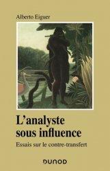 Dernières parutions dans Psychismes, L'analyste sous influence - Etudes sur le contre transfert