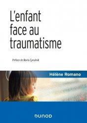 Dernières parutions sur Psychologie du développement, L'enfant face au traumatisme