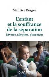 Dernières parutions sur Psychologie du développement, L'enfant et la souffrance de la séparation