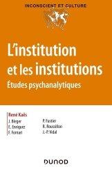 Dernières parutions sur Psychologie générale et clinique, L'institution et les institutions