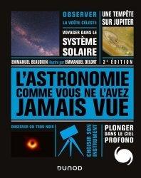 Dernières parutions sur Astronomie, L'Astronomie comme vous ne l'avez jamais vue