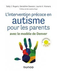 Dernières parutions sur Autisme, L'intervention précoce en autisme pour les parents. Avec le modèle de Denver