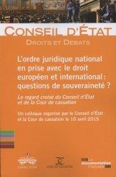 Dernières parutions sur Conseil d'état, L'ordre juridique national en prise avec le droit européen et international : questions de souveraineté ? Le regard croisé du Conseil d'Etat et de la Cour de cassation