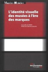 Dernières parutions sur Fonction publique, L'identité visuelle des musées à l'ère des marques