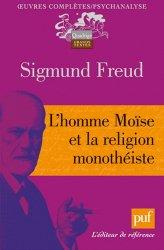 Dernières parutions dans Quadrige. Grands textes, L'homme Moïse et la religion monthéiste