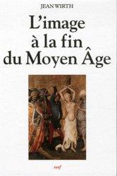 Dernières parutions dans Histoire, L'image à la fin du Moyen Age