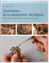 Dernières parutions dans Le geste et l'outil, L'entretien et la réparation de bijoux